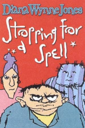 Stopping For A Spell by Diana Wynne-Jones