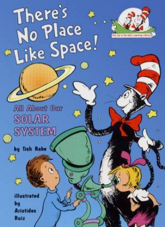Dr Seuss Beginner Books: There's No Place Like Space! by Tish Rabe