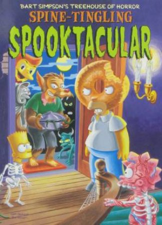 Bart Simpson's Treehouse Of Horror: Spine-Tingling Spooktacular by Matt Groening