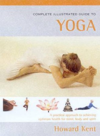 Element Complete Illustrated Guide To Yoga by Howard Kent