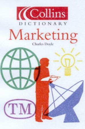 Collins Dictionary Of Marketing by Charles Doyle