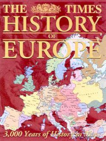 The Times History Of Europe by Various