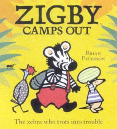 Zigby The Zebra: Zigby Camps Out by Brian Paterson