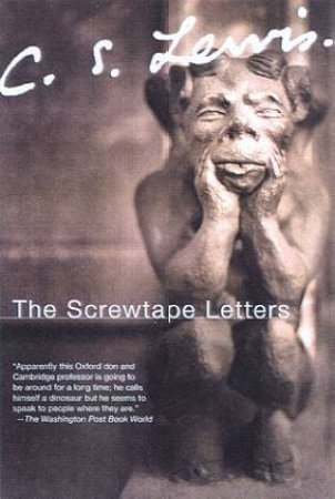 C.S. Lewis Signature Classics: The Screwtape Letters by C S Lewis