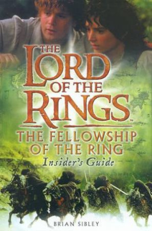 The Fellowship Of The Ring Insider's Guide by Brian Sibley