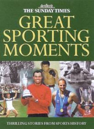 The Sunday Times Great Sporting Moments by Alan English