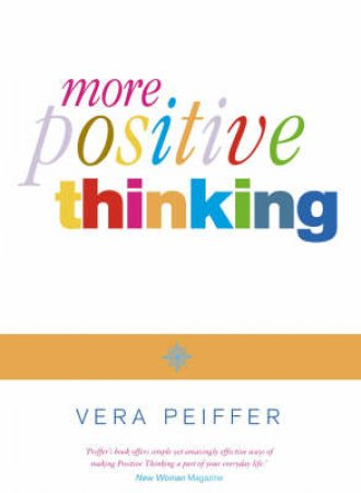 More Positive Thinking by Vera Peiffer