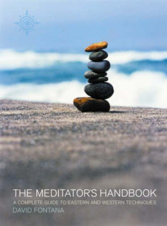 The Meditator's Handbook by David Fontana