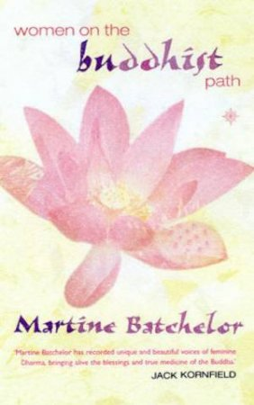Women On The Buddhist Path by Martine Batchelor