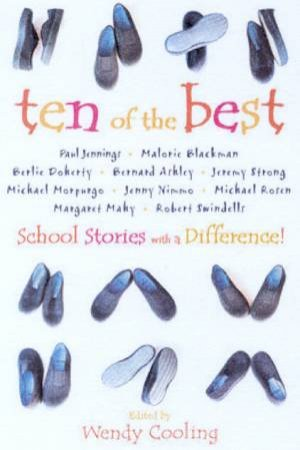 Ten Of The Best: School Stories With A Difference! by Wendy Cooling