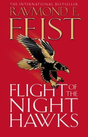 Flight Of The Nighthawks by Raymond E Feist