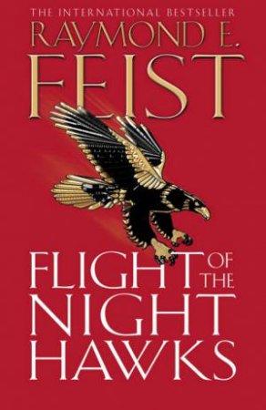 Flight Of The Nighthawks by Raymond E Feist