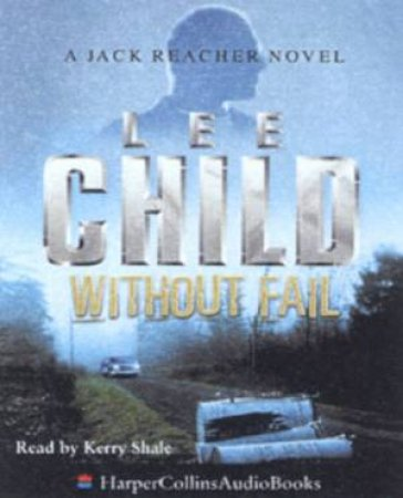 A Jack Reacher Novel: Without Fail - Cassette by Lee Child