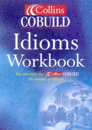 Collins Cobuild Idioms Workbook by Various