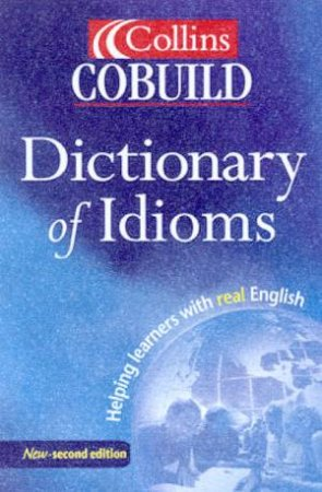 Collins Cobuild Dictionary Of Idioms by Various
