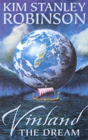 Vinland The Dream And Other Stories by Kim Stanley Robinson