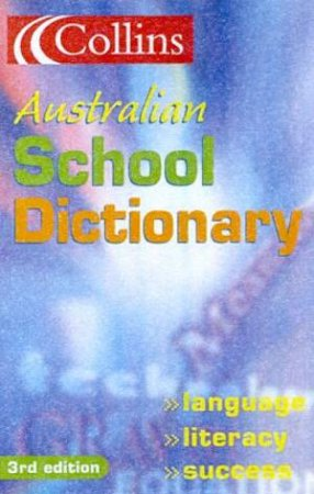 Collins Australian School Dictionary - 3 ed by Various