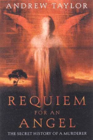 Requiem For An Angel Omnibus: The Roth Trilogy by Andrew Taylor