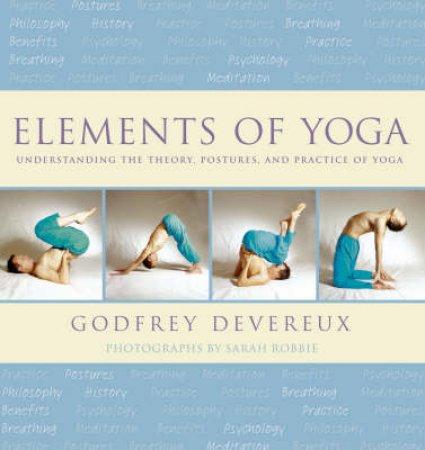 Elements Of Yoga by Godfrey Devereaux