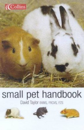Collins Small Pet Handbook by David Taylor