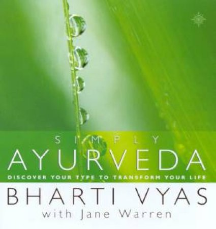 Simply Ayurveda by Bharti Vyas & Jane Warren