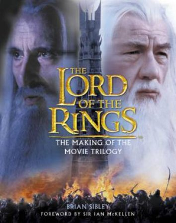 The Lord Of The Rings: The Making Of The Movie Trilogy by Various