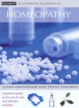 Illustrated Elements Of Homeopathy by Llana Dannheisser & Penny Edwards