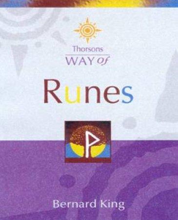 Thorsons Way Of Runes by Bernard King