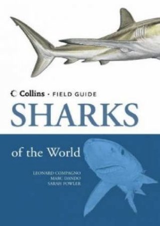 Collins Field Guide: Sharks Of The World by Leonard Compagno & Sarah Flower