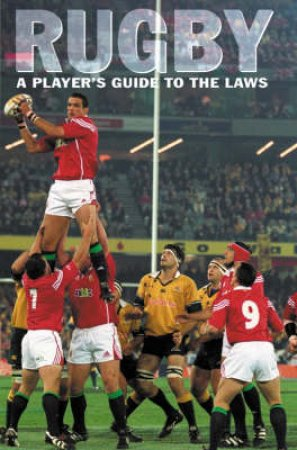 Rugby: A Player's Guide To The Laws by Derek Robinson