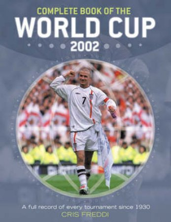 Complete Book Of The World Cup 2002 by Cris Freddi