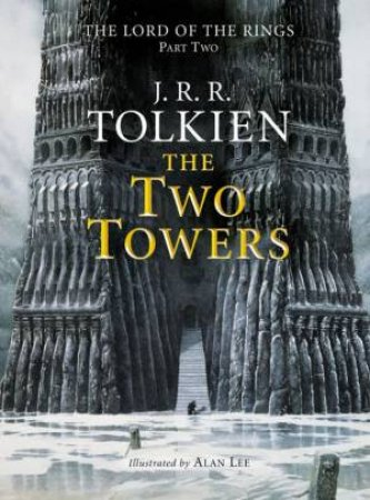 The Two Towers - Illustrated Edition by J R R Tolkien