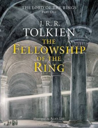 The Fellowship Of The Ring - Illustrated Edition by J R R Tolkien