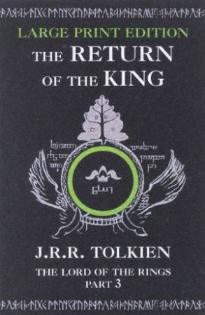 The Return Of The King - Large Print Edition by J R R Tolkien