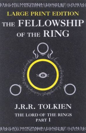 The Fellowship Of The Ring - Large Print Edition by J R R Tolkien