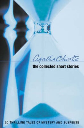 Agatha Christie: The Collected Short Stories by Agatha Christie