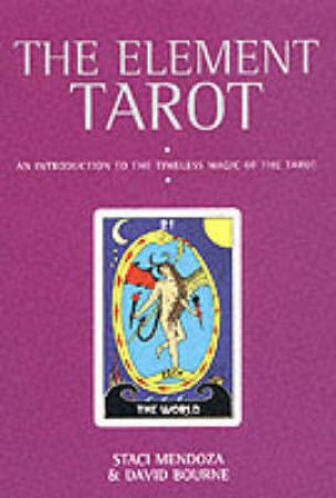 The Element Tarot - Book & Cards by Staci Mendoza & David Bourne
