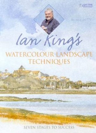 Ian King's Watercolour Landscape Techniques by Ian King