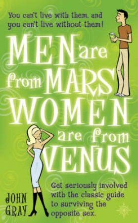 Men Are From Mars, Women Are From Venus by Dr John Gray