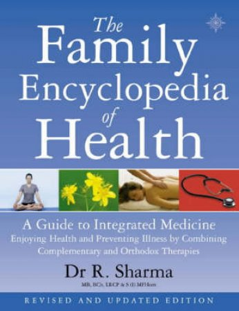 The Family Encylopedia Of Health by Dr R Sharma