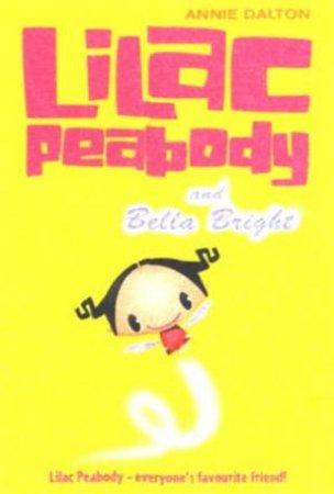 Lilac Peabody And Bella Bright by Annie Dalton