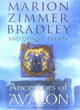 Ancestors Of Avalon by Marion Zimmer Bradley & Diana L Paxson