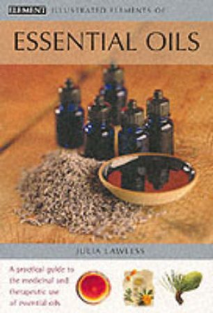 Illustrated Elements Of Essential Oils by Julia Lawless
