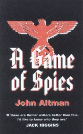 A Game Of Spies by John Altman
