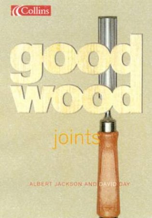Collins Good Wood: Joints by Albert Jackson & David Day