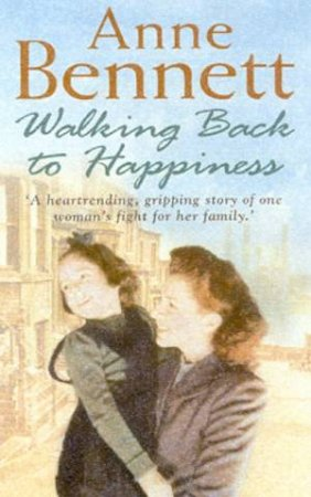Walking Back To Happiness by Anne Bennett