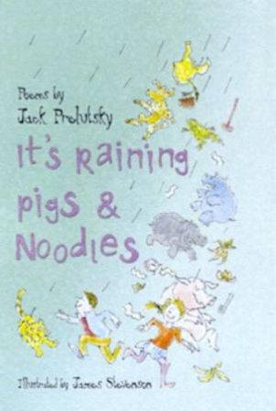It's Raining Pigs & Noodles: Poems by Jack Prelutsky