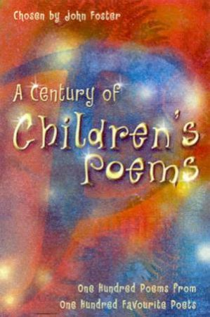 A Century Of Children's Poems by John Foster