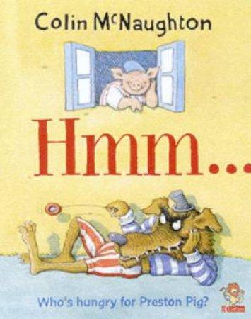 Preston Pig: Hmm . . . by Colin McNaughton