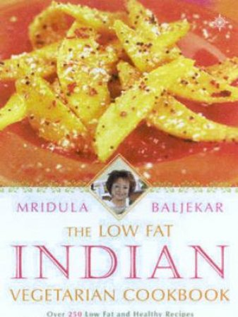 The Low Fat Indian Vegetarian Cook by Mridula Baljekhar